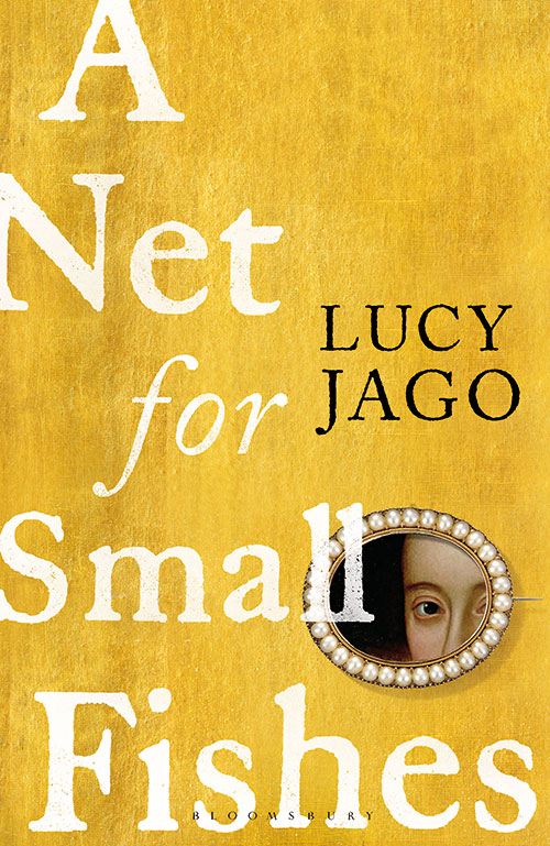 Book cover for Lucy Jago's A Net for Small Fishes